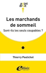 Thierry Poulichot - Les marchands de sommeil - Sont-ils les seuls coupables ?.