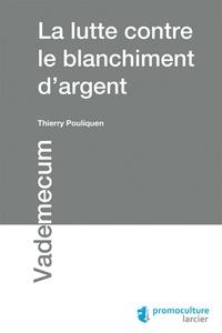 Thierry Pouliquen - La lutte contre le blanchiment d'argent.