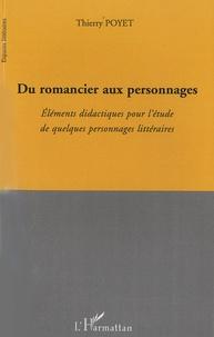 Thierry Poyet - Du romancier aux personnages - Eléments didactiques pour l'étude de quelques personnages littéraires.