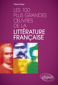 Thierry Poyet - Les 100 plus grandes oeuvres de la littérature française.