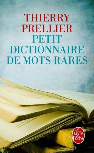 Thierry Prellier - Petit dictionnaire des mots rares.