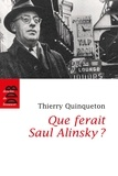 Thierry Quinqueton - Que ferait Saul Alinsky ? - L'inspirateur d'Obama.