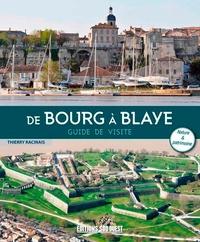 Thierry Racinais - De Bourg à Blaye - Guide de visite.