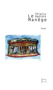 Thierry Radière - Le Manège.