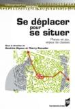 Thierry Ramadier et Sandrine Depeau - Se déplacer pour se situer - Places en jeu, enjeux de classes.