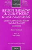 Thierry Rambaud - Le principe de séparation des cultes et de l'Etat en droit public comparé - Analyse comparative des régimes français et allemand.