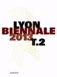 Thierry Raspail - Biennale de Lyon 2013 - Entre-temps... brusquement, et ensuite - Veduta Résonance Tome 2.
