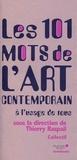 Thierry Raspail - Les 101 mots de l'art contemporain à l'usage de tous.