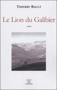 Thierry Rault - Le Lion du Galibier.