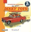 Thierry Redempt et Noël Touillez - Le Salon de l'automobile vu par Dinky Toys - Séries 100, 500 et 1400.