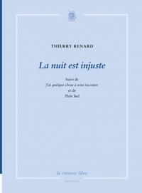 Thierry Renard - La nuit est injuste.