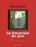 Thierry Renard - La traversée du jour.