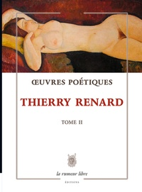 Thierry Renard - Oeuvres poétiques - Tome 2.
