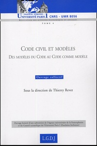 Thierry Revet et  Collectif - Code civil et modèles - Des modèles du Code au Code comme modèle.