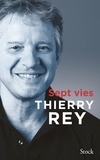 Thierry Rey - Sept vies.