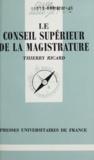 Thierry Ricard - Le Conseil supérieur de la magistrature.