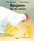 Thierry Robberecht et Ginette Hoffman - Benjamin fait des bêtises.
