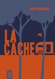 Thierry Robberecht - La cache.
