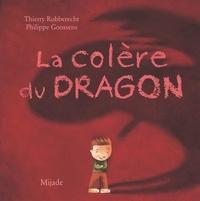 Thierry Robberecht et Philippe Goossens - La colère du dragon.