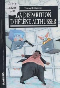 Thierry Robberecht - La disparition d'Hélène Althusser.