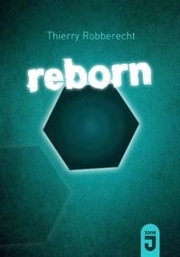 Thierry Robberecht - Reborn.