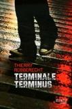 Thierry Robberecht - Terminale terminus.