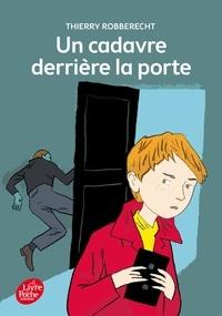 Thierry Robberecht - Un cadavre derrière la porte.