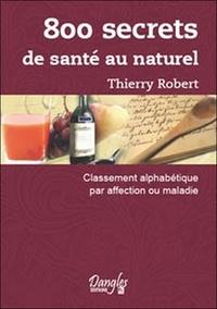 800 secrets de santé au naturel - Classement alphabétique par affection ou maladie.pdf