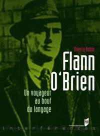 Thierry Robin - Flann O'Brien - Un voyageur au bout du langage.