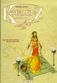 Thierry Robin - Koblenz Tome 2 : Marcher dans Carthage une nuit sans lune.