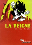 Thierry Robin - La teigne.