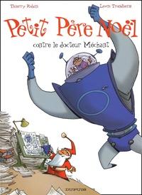 Thierry Robin et Lewis Trondheim - Petit Père Noël Tome 3 : Petit Père Noël contre le docteur Méchant.