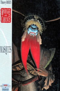 Thierry Robin - Rouge de Chine Tome 2 : Masques.