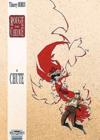 Thierry Robin - Rouge de Chine Tome 4 : Chute.
