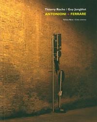 Thierry Roche et Guy Jungblut - Antonioni-Ferrare - Une hypothèse plausible.