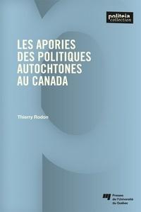 Thierry Rodon - Les apories des politiques autochtones au Canada.