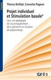 Thierry Rofidal et Concetta Pagano - Projet individuel et stimulation basale - Vers une pédagogie de l'accompagnement de la personne en situation de handicap.