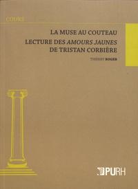 Thierry Roger - La muse au couteau - Lecture des Amours jaunes de Tristan Corbière.