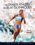 Thierry Roland - Les grands athlètes des Jeux Olympiques.
