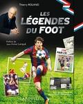 Thierry Roland - Les légendes du foot.