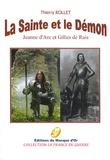 Thierry Rollet - La sainte et le démon.