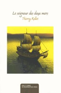 Thierry Rollet - Le seigneur des deux mers.