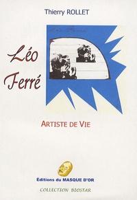 Thierry Rollet - Léo Ferré - Artiste de vie.