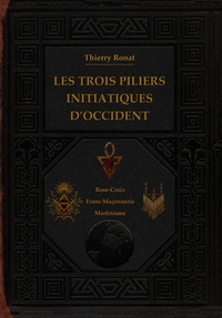Thierry Ronat - Les trois piliers initiatiques d'Occident.