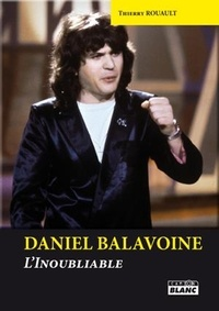 Thierry Rouault - Daniel Balavoine - L'inoubliable.