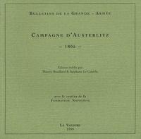 Thierry Rouillard et Stéphane Le Couëdic - Bulletins de la Grande-Armée - Campagne d'Austerlitz 1805.