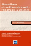 Thierry Rousseau - Absentéisme et conditions de travail : l'énigme de la présence.