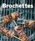 Thierry Roussillon - Brochettes à toutes les sauces.