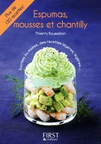 Thierry Roussillon - Espumas, mousses et chantilly.