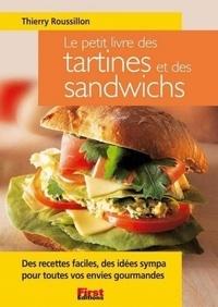 Thierry Roussillon - Le Petit Livre des tartines et des sandwichs.
